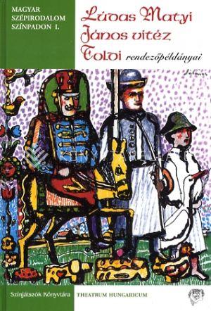 Kép: Magyar szépirodalom színpadon I. - Lúdas Matyi, János vitéz, Toldi rendezőpéldányai