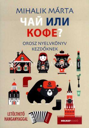 Kép: Csáj ili kofe? - Orosz nyelvkönyv kezdőknek-Letölthető hanganyaggal