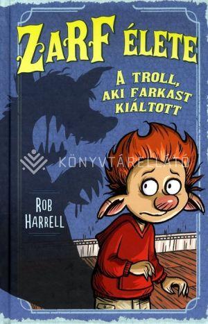 Kép: Zarf élete 2. - A troll, aki farkast kiáltott